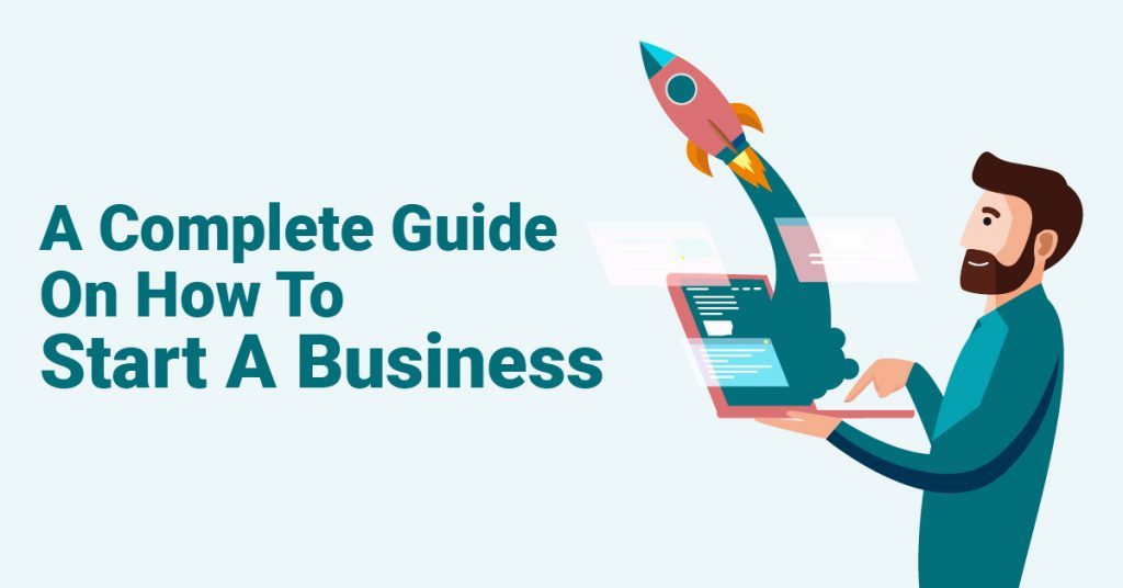 A Complete Guide on How to Start a Business